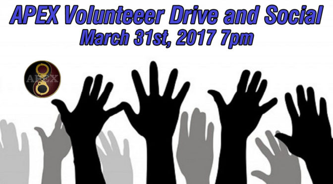 APEX Volunteer Drive and Social: March 31st, 2017 7pm