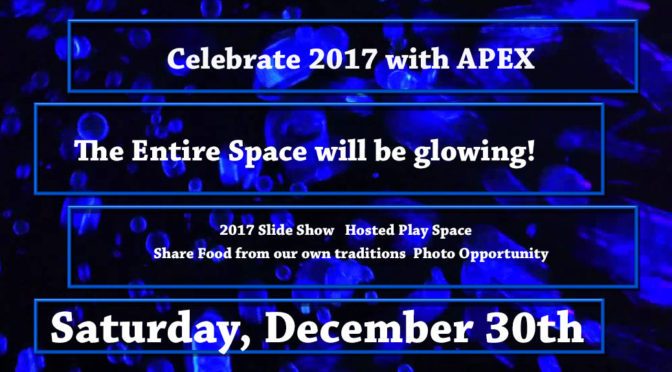 Celebrate 2017 with APEX: Saturday, December 30th