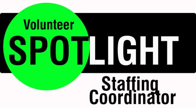 Volunteer Position Spotlight: Staffing Coordinator