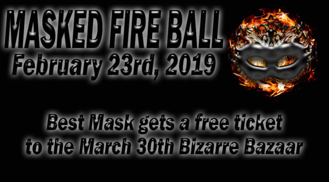 Masked Fire Ball: February 23rd, 2019